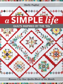 A Simple Life : Quilts Inspired by the '50s, Paperback Book