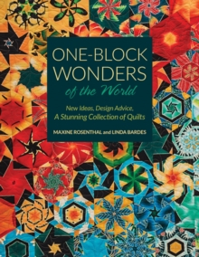 One-Block Wonders of the World : New Ideas, Design Advice, a Stunning Collection of Quilts, Paperback / softback Book