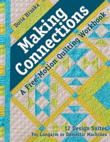 Making Connections : A Free-Motion Quilting Workbook, Paperback / softback Book