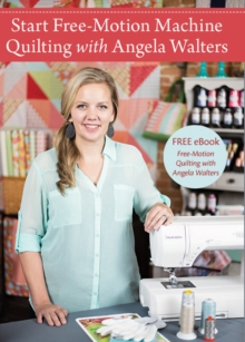 Start Free-Motion Machine Quilting with Angela Walters, DVD video Book
