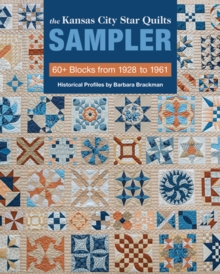 The Kansas City Star Quilts Sampler : 60+ Blocks from 1928 to 1961, Paperback / softback Book