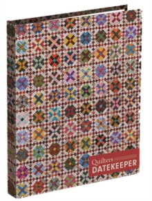 Quilter's Date Keeper : Bonnie K. Hunter's Perpetual Weekly Calendar Featuring 60 Scrappy Quilts + Tips & Tricks, General merchandise Book