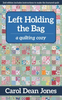 Left Holding the Bag : A Quilting Cozy, EPUB eBook