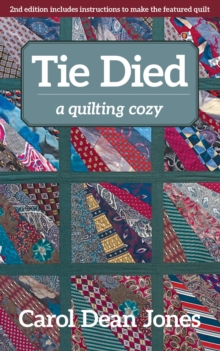 Tie Died : A Quilting Cozy, EPUB eBook