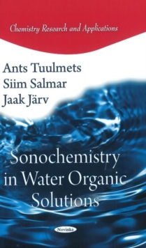 Sonochemistry in Water Organic Solutions, Paperback Book