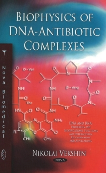Biophysics of DNA-Antibiotic Complexes, Hardback Book
