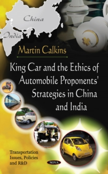 King Car & The Ethics Of Automobile Proponents' Strategies In China & India, Paperback Book