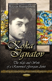 Koka Ignatov : The Life & Times of a Renowned Georgian Artist, Paperback Book