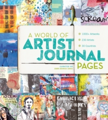 World of Artist Journal Pages : 1000+ Works of Art | 230 Artists | 30 Countries, Paperback Book