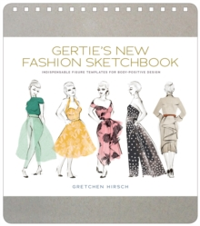 Gertie's New Fashion Sketchbook : Indispensable Figure Templates for Body-Positive Design, Hardback Book