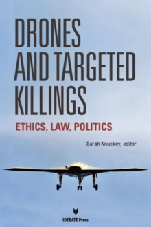 Drones and Targeted Killings : Ethics, Law, Politics, Paperback Book