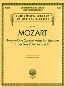 W.A. Mozart : 21 Concert Arias For Soprano - Complete Volumes 1 And 2, Paperback / softback Book