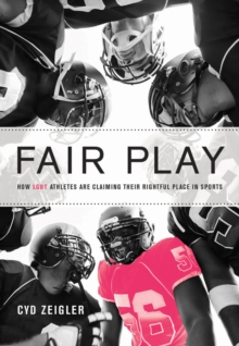 Fair Play : How LGBT Athletes are Claiming Their Rightful Place in Sports, Paperback Book