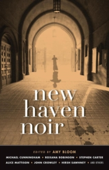 New Haven Noir : Akashic Noir, Paperback Book