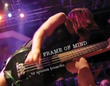 Frame Of Mind : Punk Photos and Essays from Washington, DC, and Beyond, 1997-2017, Hardback Book