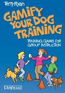 GAMIFY YOUR DOG TRAINING, Paperback Book