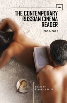 The Contemporary Russian Cinema Reader : 2005-2016, Hardback Book