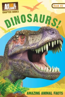 Animal Planet Chapter Books: Dinosaurs!, Paperback Book