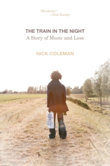 The Train in the Night : A Story of Music and Loss, EPUB eBook