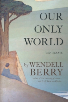 Our Only World : Ten Essays, EPUB eBook