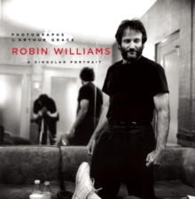 Robin Williams : A Singular Portrait, 1986-2002, Hardback Book