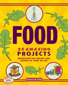 Food : 25 Amazing Projects Investigate the History and Science of What We Eat, EPUB eBook