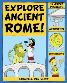 Explore Ancient Rome! : 25 Great Projects, Activities, Experiements, EPUB eBook