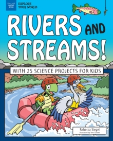 Rivers and Streams! : With 25 Science Projects for Kids, PDF eBook