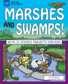 Marshes and Swamps! : With 25 Science Projects for Kids, PDF eBook
