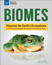 Biomes : Discover the Earth's Ecosystems with Environmental Science Activities for Kids, PDF eBook