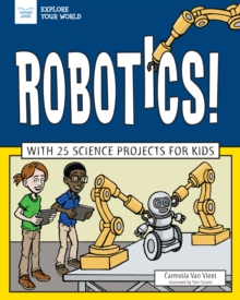 Robotics! : With 25 Science Projects for Kids, EPUB eBook