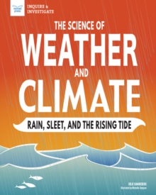 The Science of Weather and Climate : Rain, Sleet, and the Rising Tide, EPUB eBook