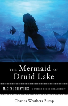 Mermaid of Druid Lake : Magical Creatures, A Weiser Books Collection, EPUB eBook