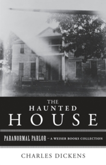 Haunted House : Paranormal Parlor, A Weiser Books Collection, EPUB eBook
