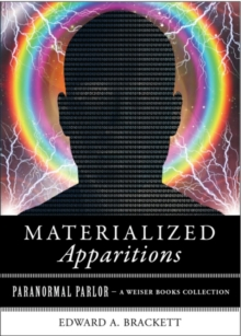 Materialized Apparitions : Paranormal Parlor, A Weiser Books Collection, EPUB eBook