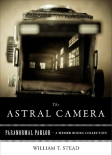Astral Camera : Paranormal Parlor, A Weiser Books Collection, EPUB eBook