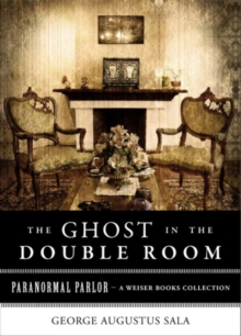 Ghost in the Double Room : Paranormal Parlor, A Weiser Books Collection, EPUB eBook