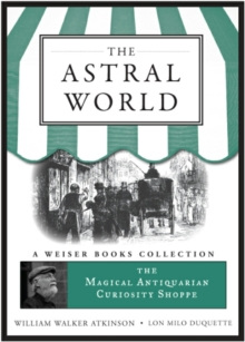 Astral World : Magical Antiquarian, A Weiser Books Collection, EPUB eBook