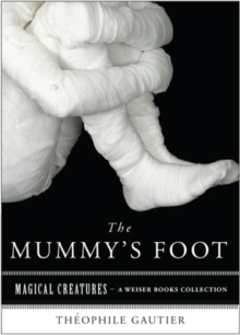 Mummys Foot : Magical Creatures, A Weiser Books Collection, EPUB eBook