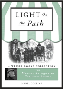 Light on the Path : Magical Antiquarian, A Weiser Books Collection, EPUB eBook