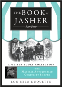 Book Of Jasher: Part Four : Magical Antiquarian, A Weiser Books Collection, EPUB eBook