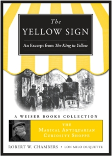 Yellow Sign, An Excerpt from the King in Yellow : Magical Antiquarian, A Weiser Books Collection, EPUB eBook