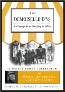 Demoiselle D'ys, an excerpt from The King in Yellow : Magical Antiquarian, A Weiser Books Collection, EPUB eBook