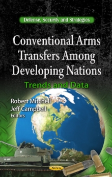 Conventional Arms Transfers Among Developing Nations : Trends & Data, Hardback Book
