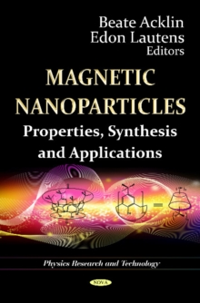 Magnetic Nanoparticles : Properties, Synthesis & Applications, Hardback Book