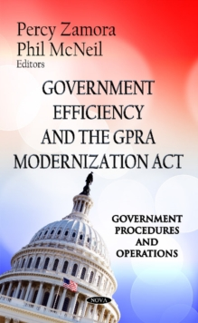 Government Efficiency & the GPRA Modernization Act, Hardback Book