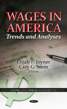 Wages in America : Trends & Analyses, Hardback Book