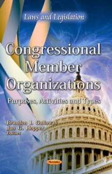 Congressional Member Organizations : Purposes, Activities & Types, Paperback Book