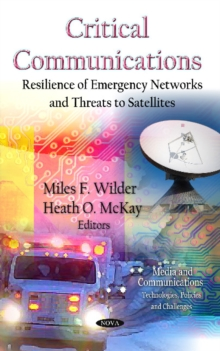 Critical Communications : Resilience of Emergency Networks & Threats to Satellites, Hardback Book