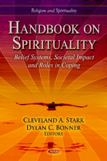 Handbook on Spirituality : Belief Systems, Societal Impact & Roles in Coping, Hardback Book